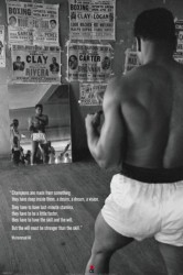 Poster Muhammad Ali - Zitat einer Boxlegende - Champions are made from something, they have deep inside...